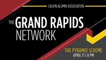 Grand Rapids Network at The Pyramid Scheme