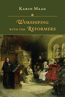 Meeter Center Reformations Conversation: Worship with the Reformers