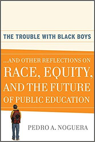 The Trouble with Black Boys...and Other Reflections on Race, Equity, and the Future of Public Education cover image