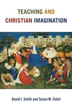 Teaching and Christian Imagination cover image.