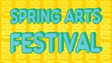 Spring Arts Festival - Thursday, May 9, 2019
