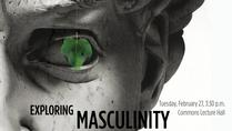 Exploring Masculinity