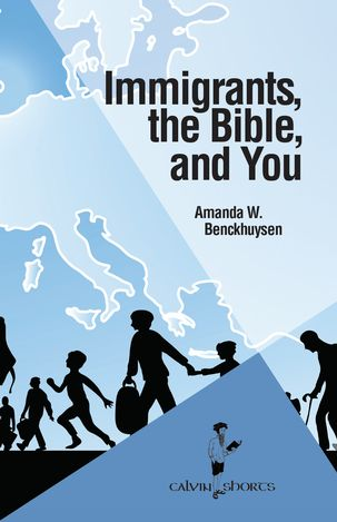 Immigrants, the Bible, and You
