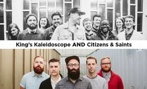 Kings Kaleidoscope and Citizens and Saints