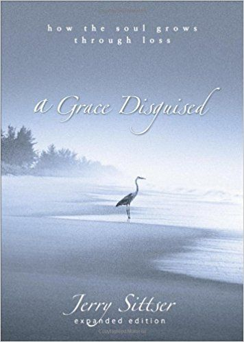 A Grace Disguised: How the Soul Grows Through Loss cover image