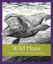 Wild Hope: Stories for Lent from The Vanishing
