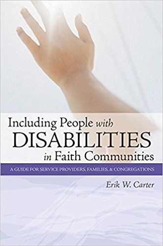 Including People with Disabilities in Faith Communities: A Guide for Service Providers, Families & Congregations