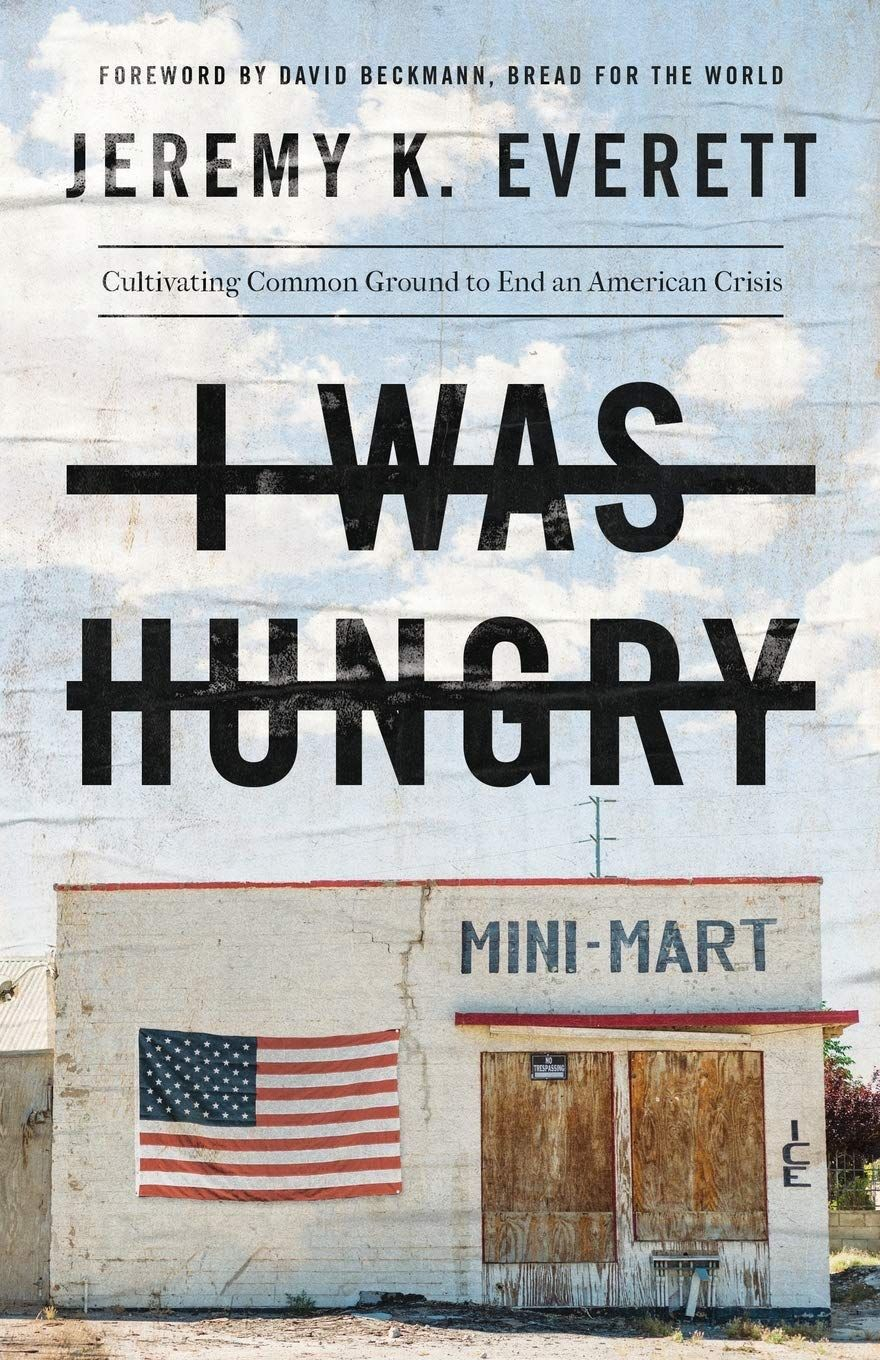 I Was Hungry: Cultivating Common Ground to End an American Crisis cover image