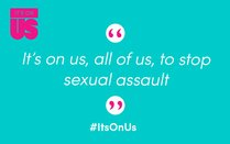 It's On Us to End Sexual Violence