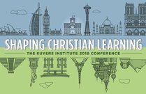 Shaping Christian Learning Kuyers Conference 2019