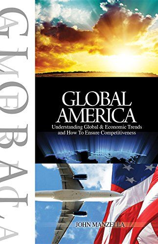 Global America: Understanding Global and Economic Trends and How To Ensure Competitiveness cover image