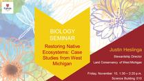 Restoring Native Ecosystems: Case Studies from West Michigan