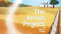 The Amish Project Matinee - Canceled