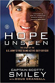 Hope Unseen: The Story of the U.S. Army's First Blind Active-Duty Officer