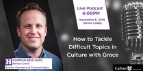 How Can We Tackle Seemingly Impossible Topics with Grace?: Harmon Brothers Podcast