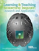Learning & Teaching Scientific Inquiry: Research and Applications cover image.