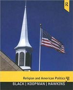 Religion and American Politics: Classic and Contemporary Perspectives cover image.