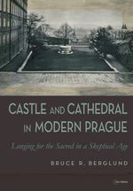 Castle and Cathedral in Modern Prague cover image.