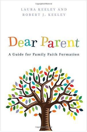 Dear Parent: A Guide for Family Faith Formation