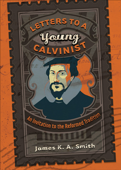The cover of the book Letters to a Young Calvinist