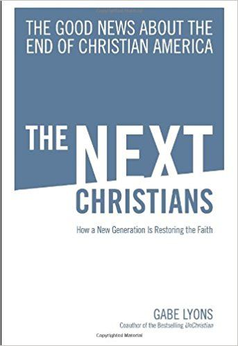 The Next Christians: How a New Conversation is Restoring the Faith