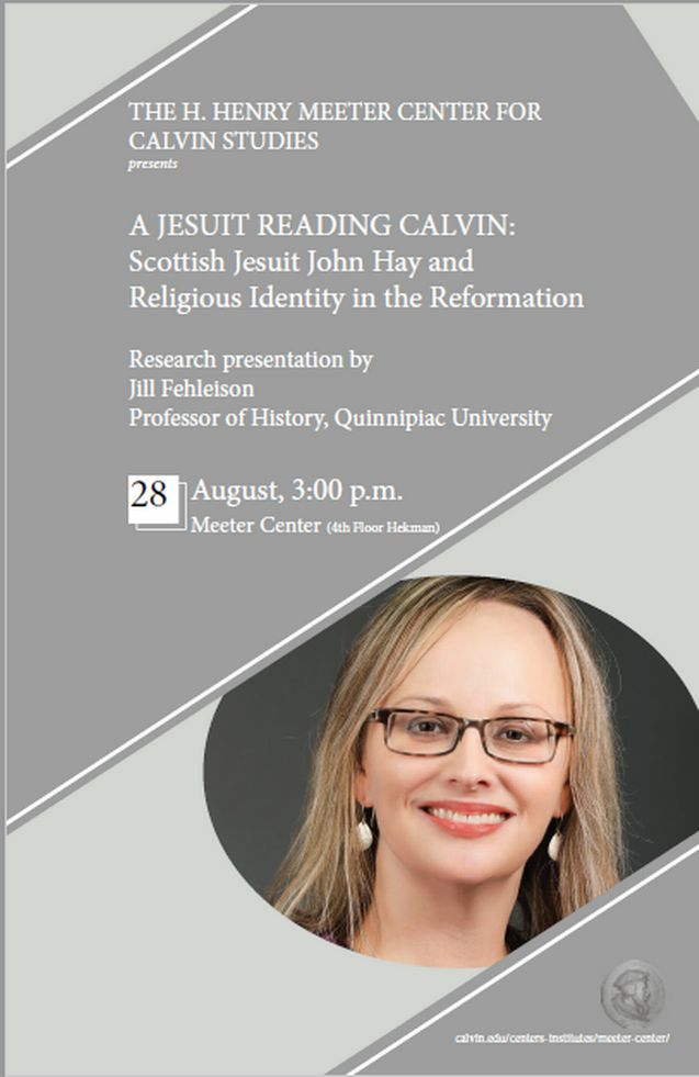 Meeter Center Presentation: A Jesuit reading Calvin