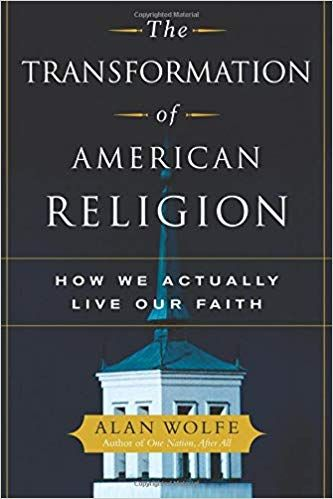 The Transformation of American Religion: How we Actually Live our Faith cover image