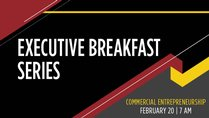 Executive Breakfast Series - Commercial Entrepreneurship