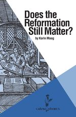 Does the Reformation Still Matter? cover image.