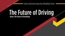 Alumni Online Resources - Executive Breakfast Series:  The Future of Driving