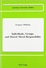 Individuals, Groups, and Shared Moral Responsibility cover image.