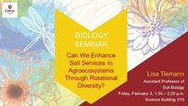 Biology Seminar: Can We Enhance Soil Services in Agroecosystems Through Rotational Diversity
