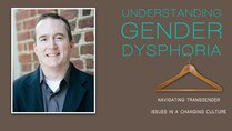 Mark Yarhouse on Gender Dysphoria