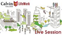 Calvin LifeWork Live Session: Navigating Career Fairs
