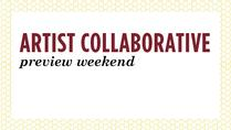 Artist Collaborative Preview Weekend - CANCELED
