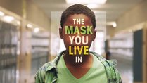 The Mask You Live In - Film