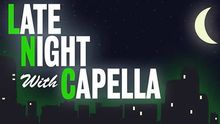 Thumbnail for Late Night with Capella