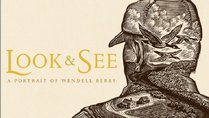 Look & See:A Portrait of Wendell Berry