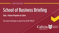 Calvin School of Business Briefing