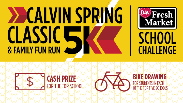 Calvin 5k Spring Classic & Family Fun Run | D&W Fresh Market School Challenge